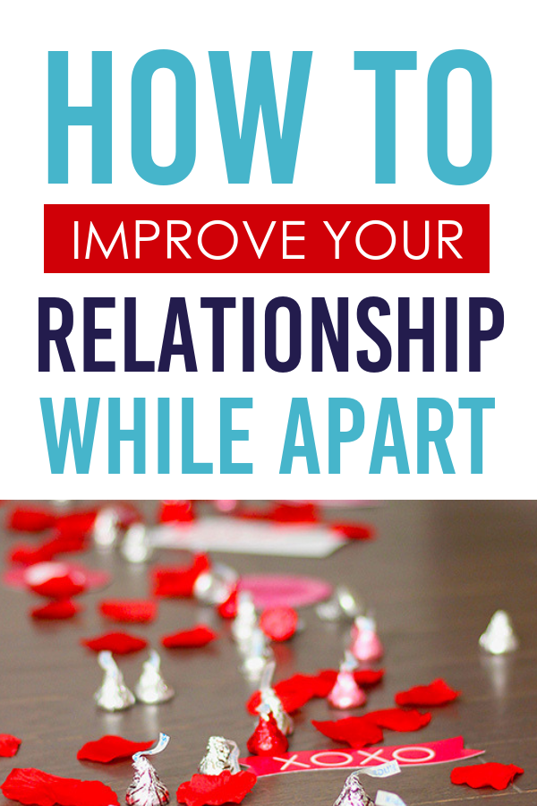 How to Improve Your Relationship While Apart