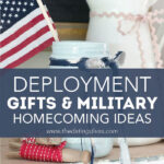 Deployment Gifts and Military Homecoming Ideas