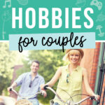 Hobbies for Couple Activities