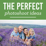 Find the Perfect Photoshoot Ideas