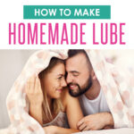 How to Make Homemade Lube