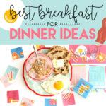 Eat Breakfast For Dinner For Your Next Family Night or Dinner Party!