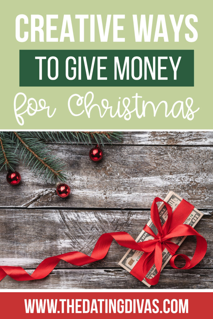 Creative Ways To Give Money For Christmas Present.Money Gift Ideas For Christmas The Dating Divas