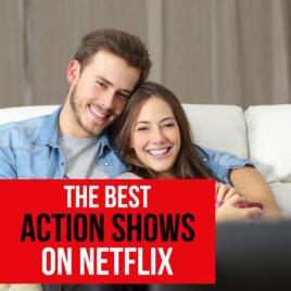 The Best Actin Shows on Netflix