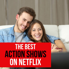 The Best Actin Shows on Netflix