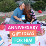 Romantic Anniversary Gift Ideas That He Will Absolutely Love