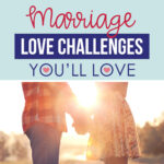 Try One Of These Marriage Love Challenges