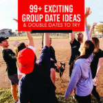 99 Exciting Group Date Ideas and Double Dates to Try