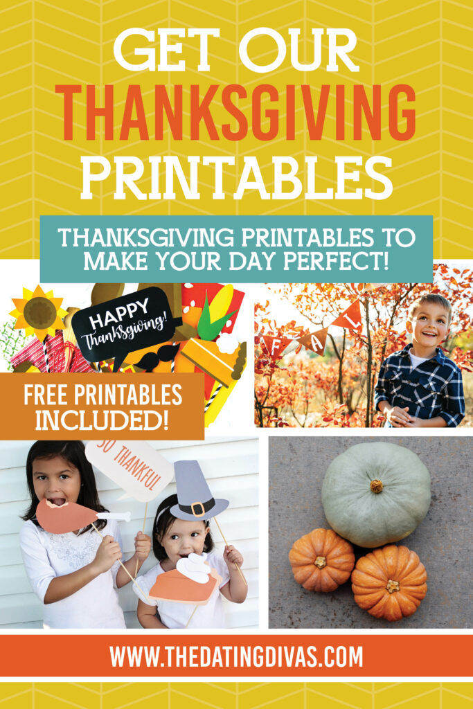 Seriously the BEST free Thanksgiving Printables from The Dating Divas to make your holidays feel EXTRA special!