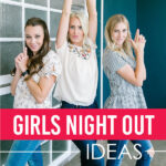 85 Fun Girls Night Out Ideas that are Unique and Cheap!