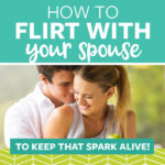 How To Flirt With Your Spouse