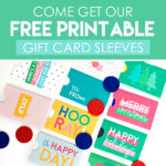 Come Get Our FREE Printable Gift Card Sleeves