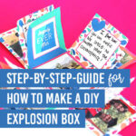 Step-by-Step Guide for How to Make a DIY Explosion Box