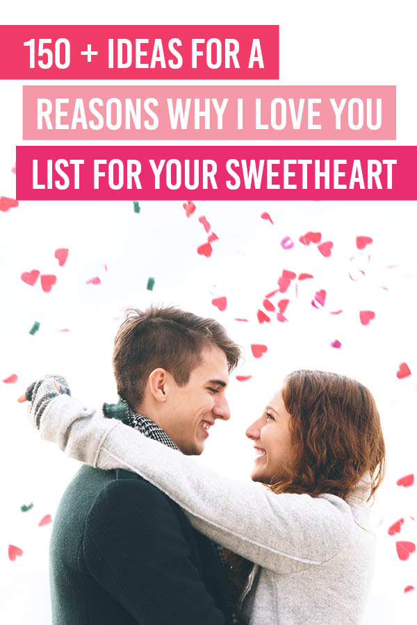 150 Heartwarming Reasons Why I Love You Ideas The Dating Divas
