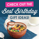 The Ultimate List of Birthday Gift Ideas for Anyone