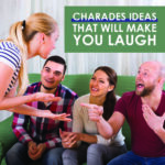 60 Charades Ideas That Will Make You Laugh Your Head Off