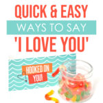 "Quick and Easy Ways to Say ""I Love You"""