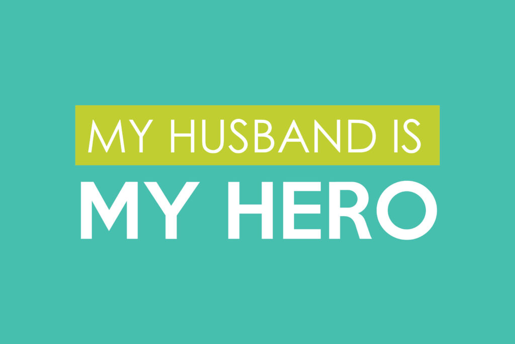 View your husband as your hero. | The Dating Divas