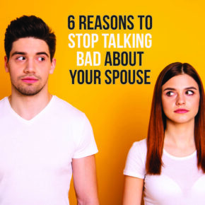 Stop Talking Bad About Your Spouse with These Tips. | The Dating Divas