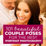 101 Beautiful Couple Poses for the Best Portrait Photography