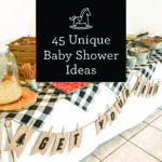 45 of the Best, Unique Baby Shower Ideas