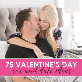 75 Sexy Valentine's Day Sex and Date Ideas