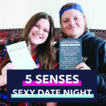 The Ultimate 5 Senses Sexy Date Night: Bringing Sexy to Your Senses
