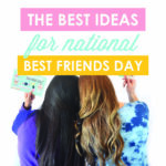 15 of the Best Ideas for National Best Friends Day