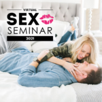 2021 Sex Seminar: Sex Lessons & Intimacy Help From 14 Sexperts