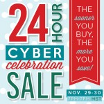 Cyber Celebration 24-Hour FLASH Sale!!