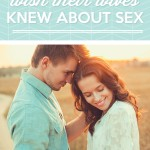 5 Things Husbands Wish Their Wives Knew About Sex