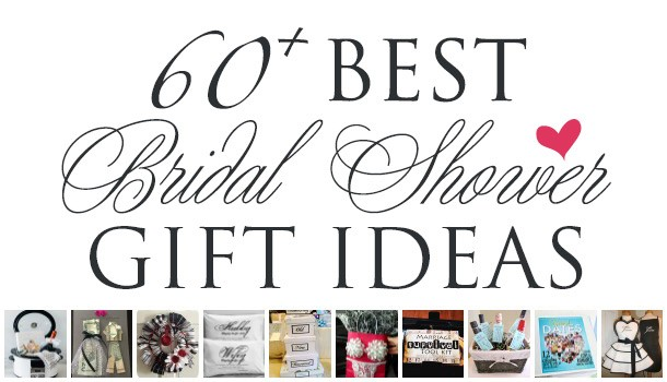 60+ BEST {& Most Creative} Bridal Shower Gift Ideas