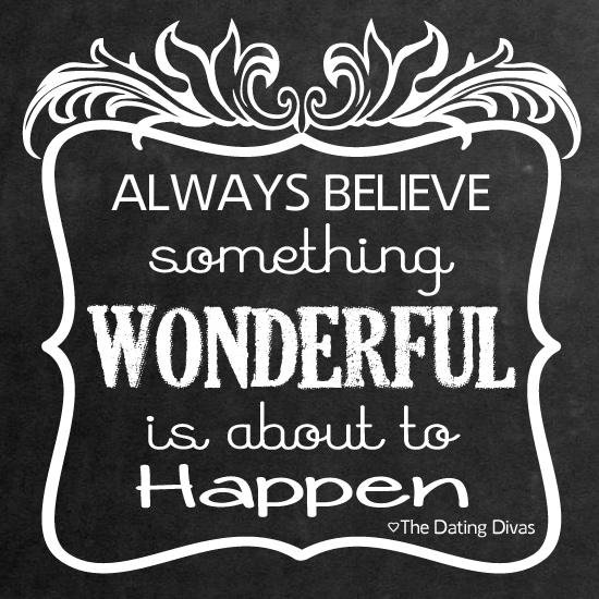 Always believe something wonderful-quote