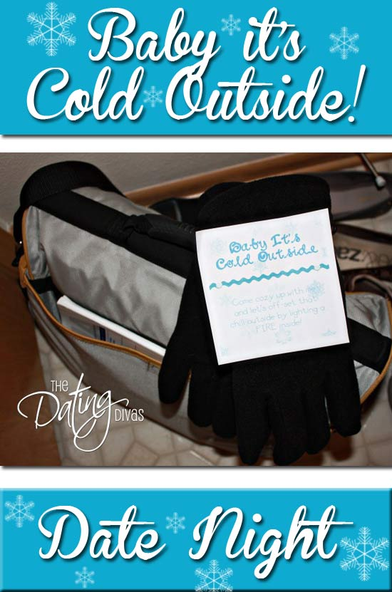 Quot Baby It S Cold Outside Quot Winter Date