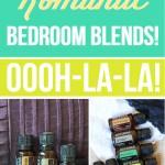 Essential Oil Romantic Bedroom Blends!