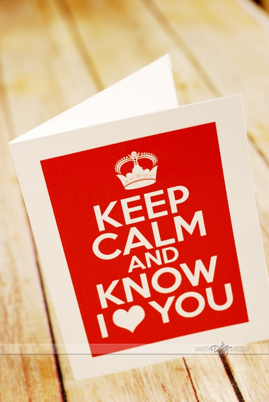 Keep Calm and Know I love you card idea