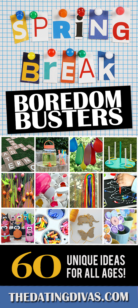Spring break boredom busters to keep the kids busy this year from The Dating Divas