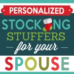 Stocking Stuffers For Your Spouse