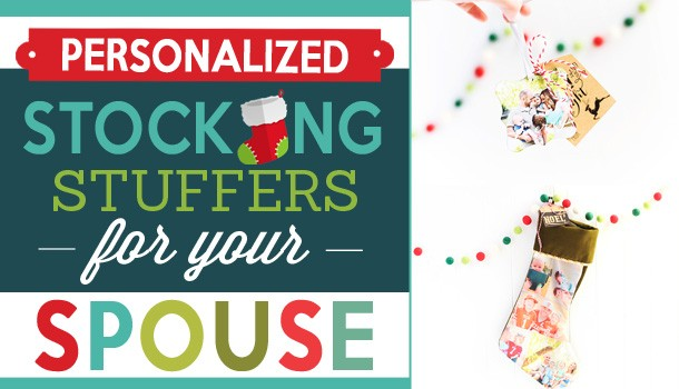 Personalized Stocking Stuffers For Your Spouse