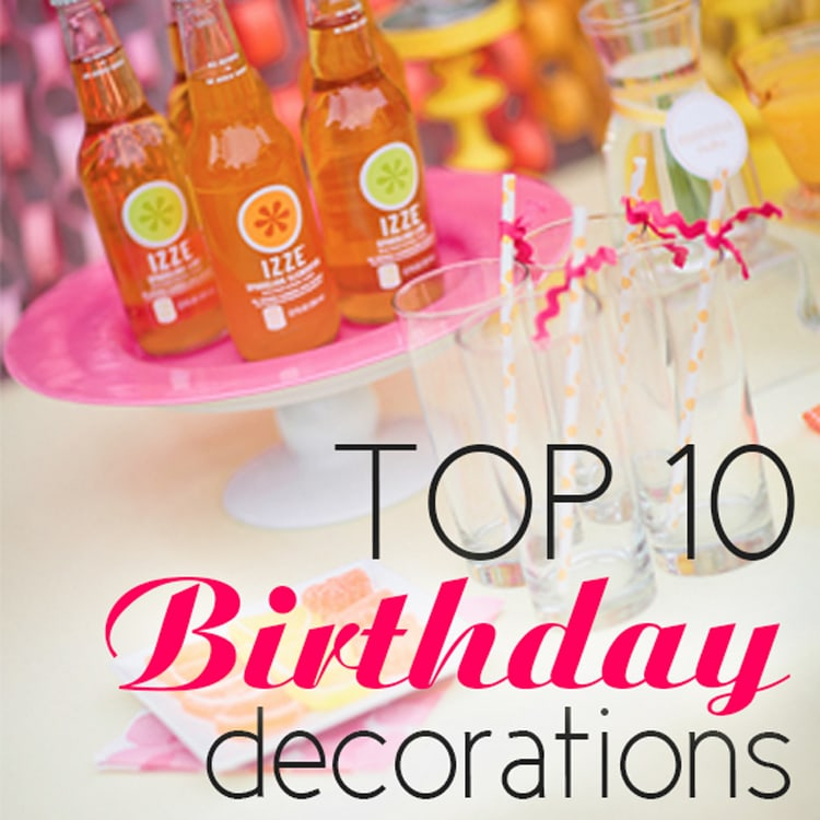 Top 10 birthday decoration ideas