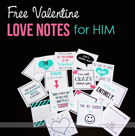 Free printable Valentine Love Notes for HIM