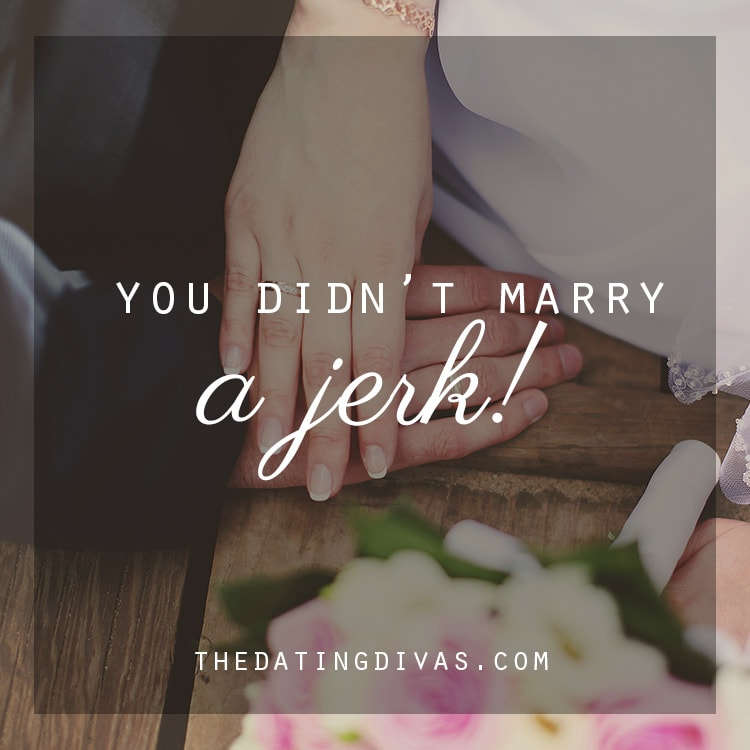 You Didn't Marry a Jerk - the best piece of marriage advice I've ever heard.
