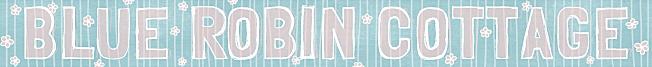 Blue Robin Cottage Blog