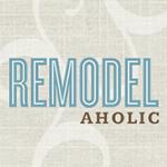 Remodel Aholic