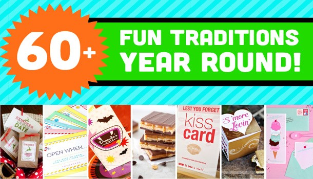 60+ Fun Traditions Year Round!